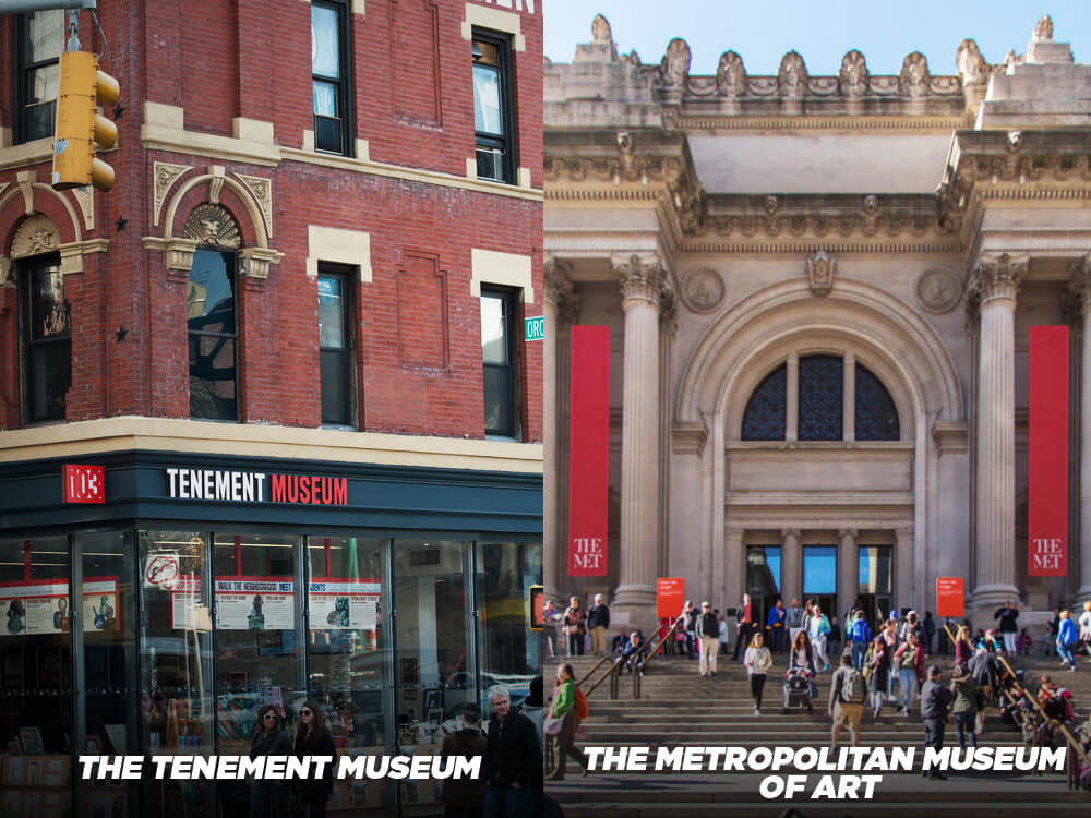 See the Tenement Museum instead of the Metropolitan Museum of Art