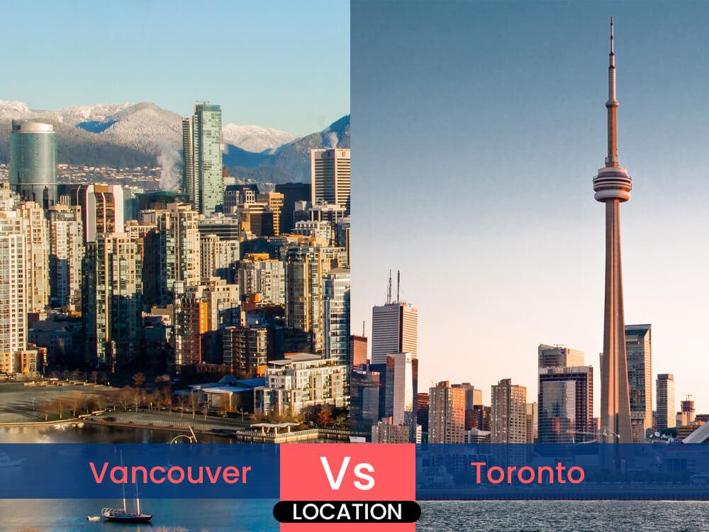 1. Vancouver vs. Toronto: Location