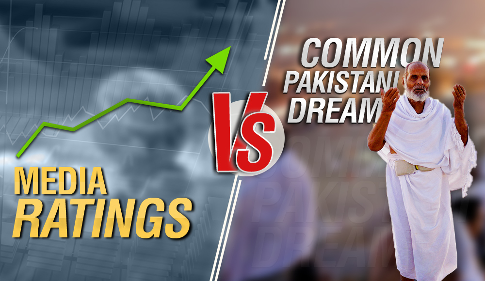Pakistani Media Ratings Vs. Common Pakistani Dream – Millions of Dreams, Billions of Rupees and priceless experiences all lost in haste and waste