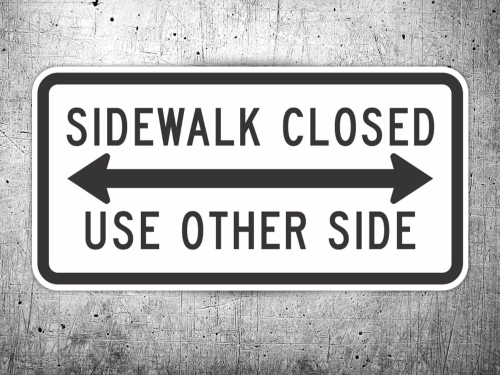 Sidewalk closed use the other side-min